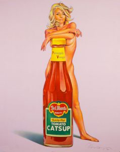 A color lithograph in the style of Pop Art titled Catsup by Mel Ramos. A nude woman stands behind an over sized Del Monte catsup bottle.